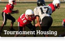 Tournament Housing